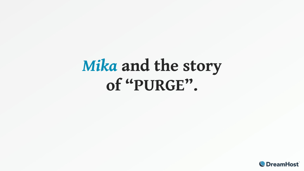 """Mika and the story of """"PURGE""""."""