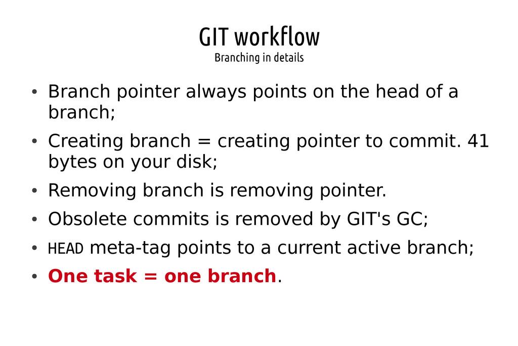GIT workflow Branching in details ● Branch poin...