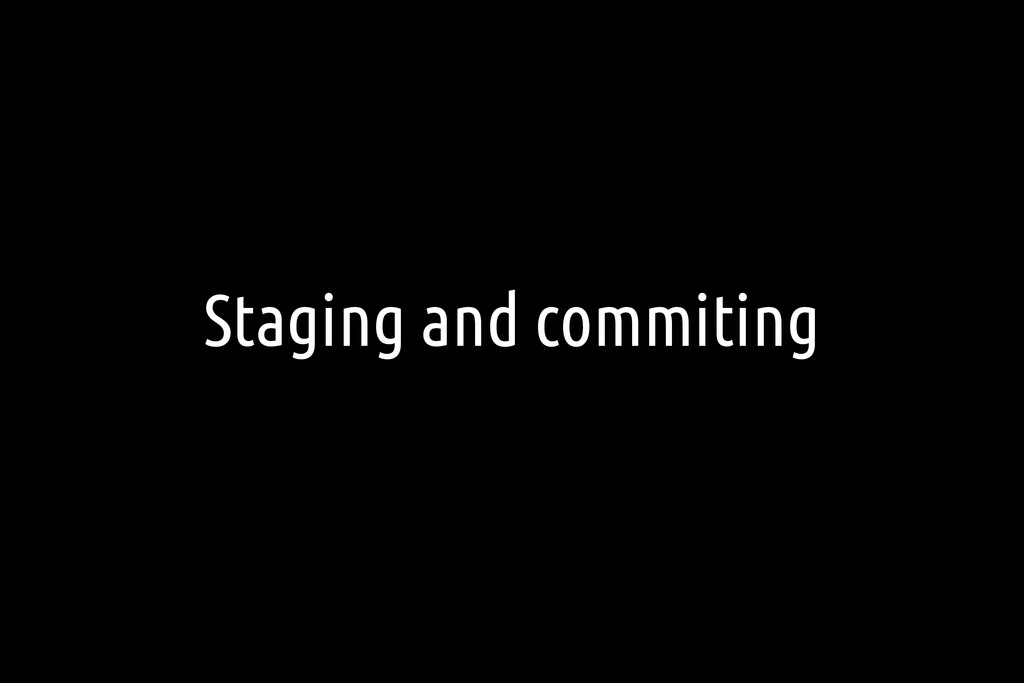 Staging and commiting