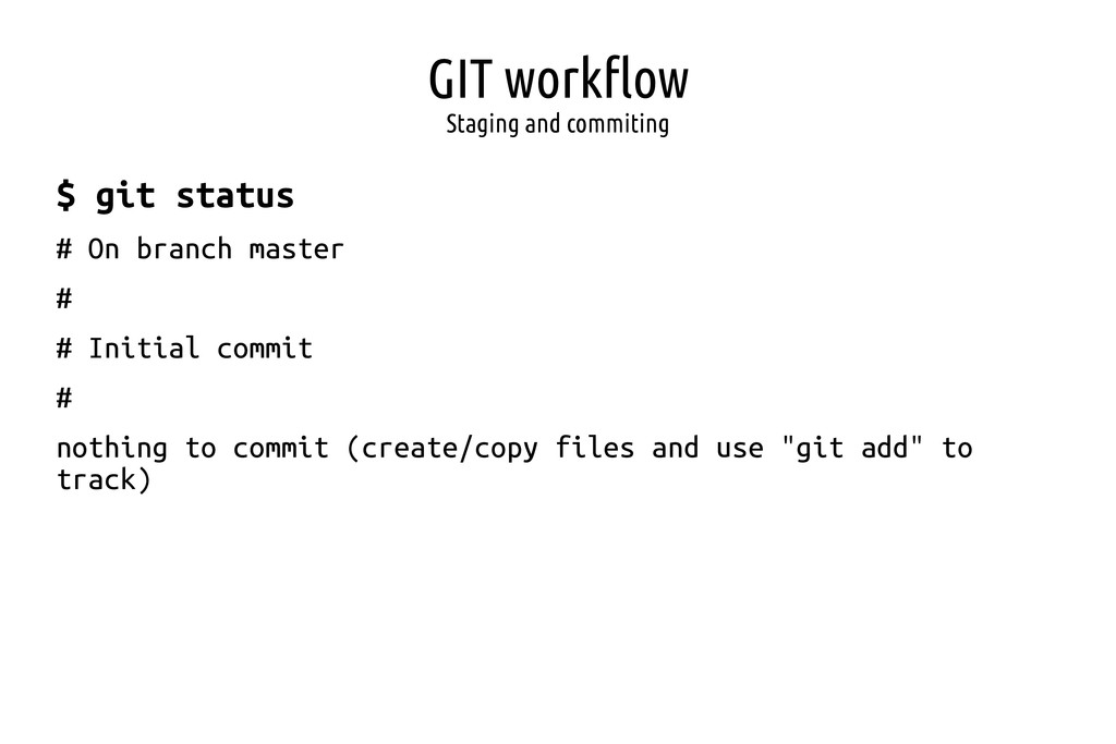 GIT workflow Staging and commiting $ git status...