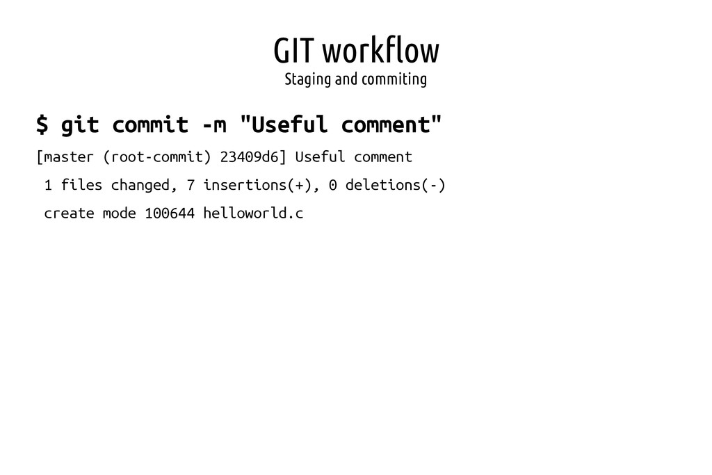 GIT workflow Staging and commiting $ git commit...