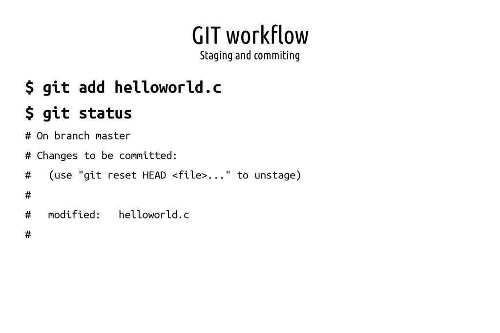 GIT workflow Staging and commiting $ git add he...