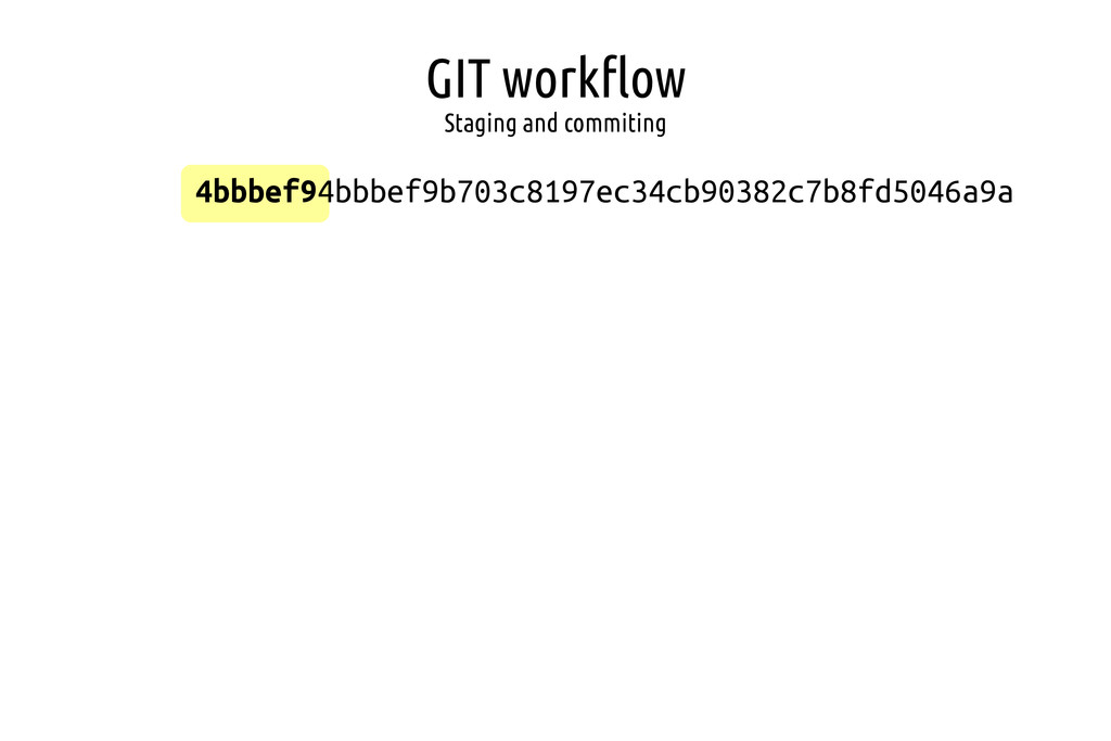 GIT workflow Staging and commiting 4bbbef94bbbe...