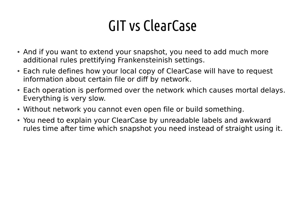 GIT vs ClearCase ● And if you want to extend yo...