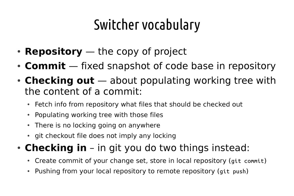 Switcher vocabulary ● Repository — the copy of ...