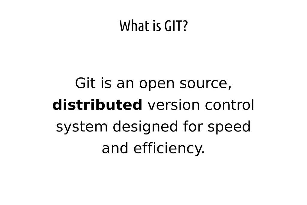 What is GIT? Git is an open source, distributed...