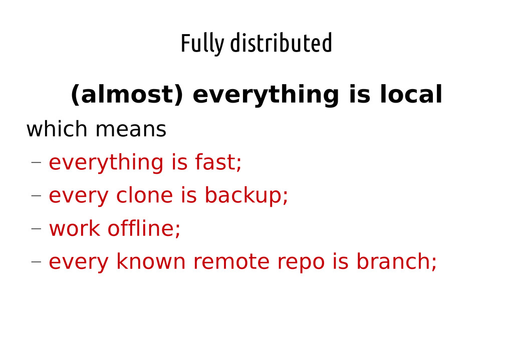 Fully distributed (almost) everything is local ...