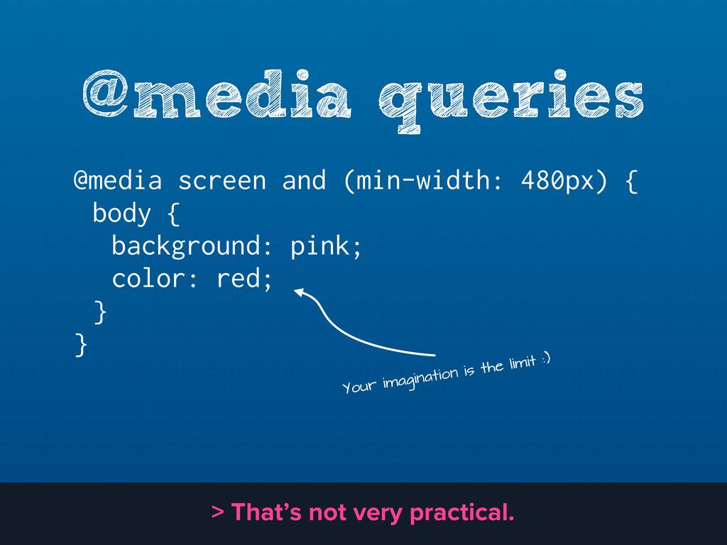 @media queries @media screen and (min-width: 48...