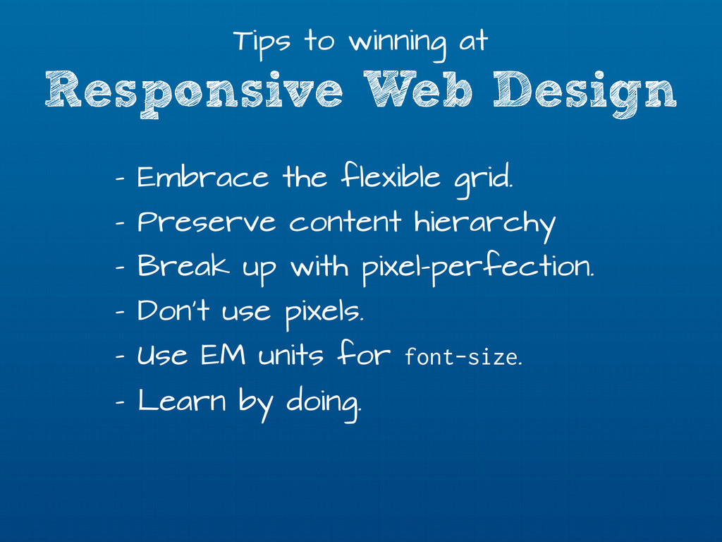 Responsive Web Design Tips to winning at - Embr...