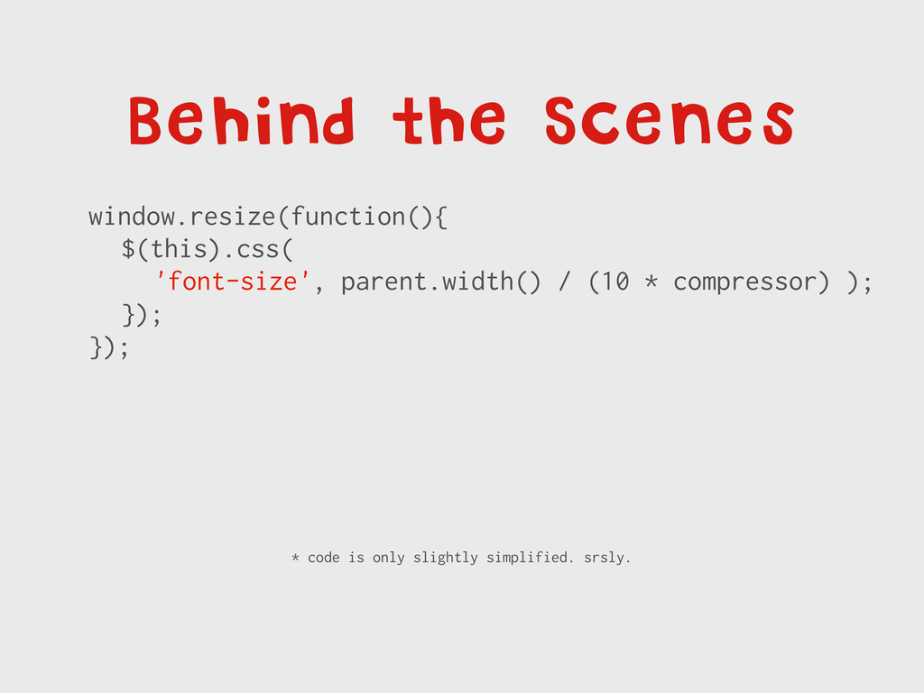 Behind the Scenes window.resize(function(){ $(t...