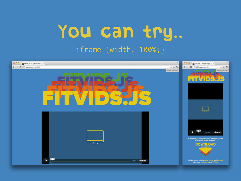 You can try.. iframe {width: 100%;}