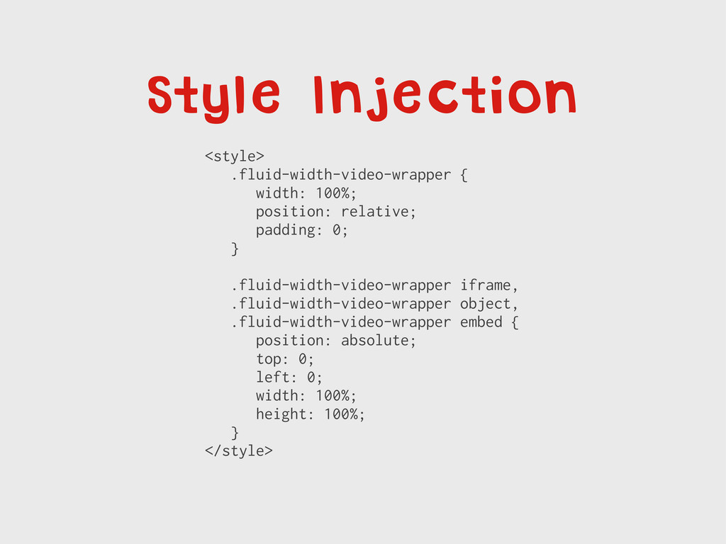 Style Injection <style> .fluid-width-video-wrap...