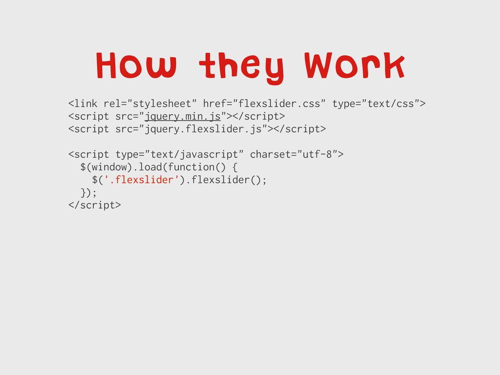 "How they Work <link rel=""stylesheet"" href=""flex..."