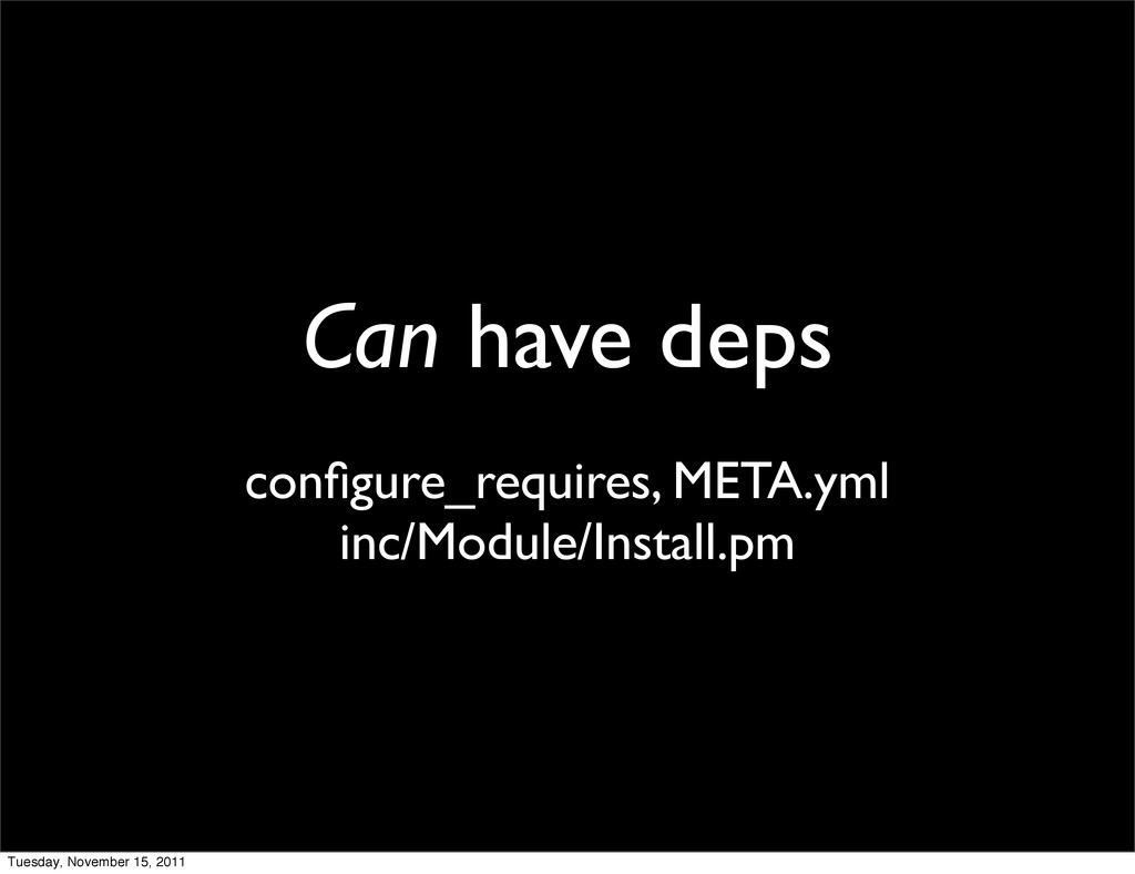 Can have deps configure_requires, META.yml inc/M...