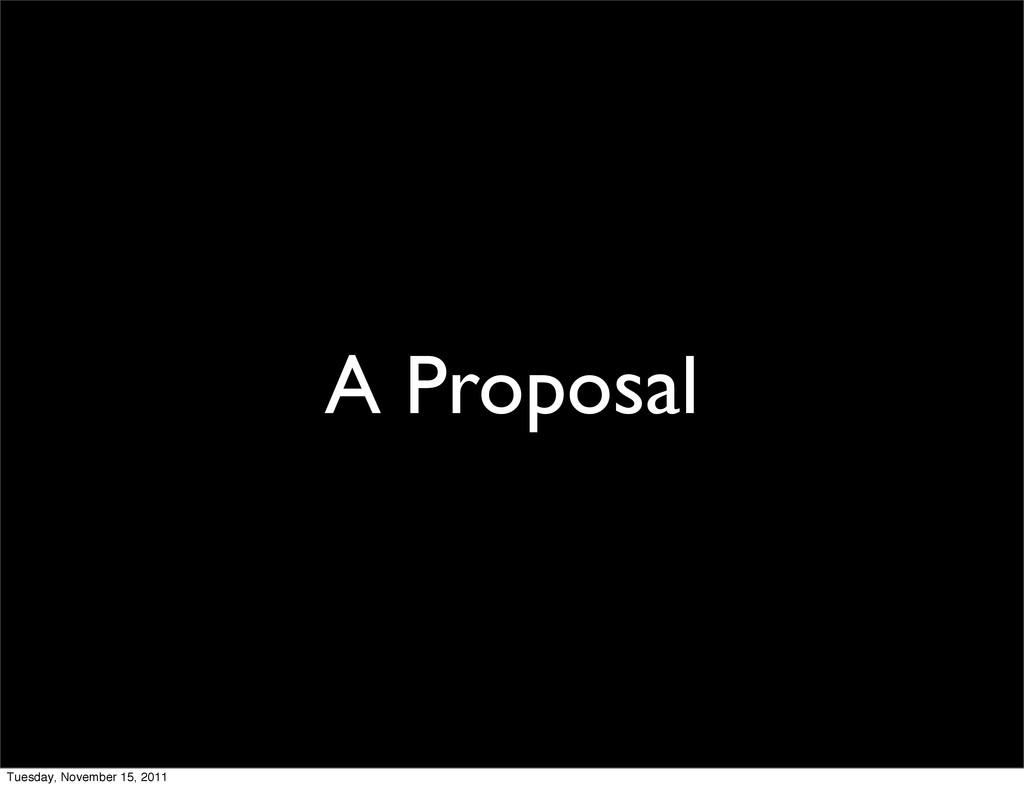 A Proposal Tuesday, November 15, 2011