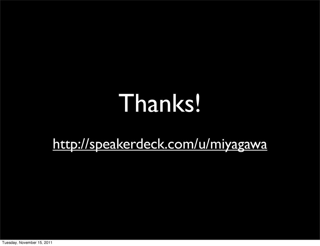 Thanks! http://speakerdeck.com/u/miyagawa Tuesd...