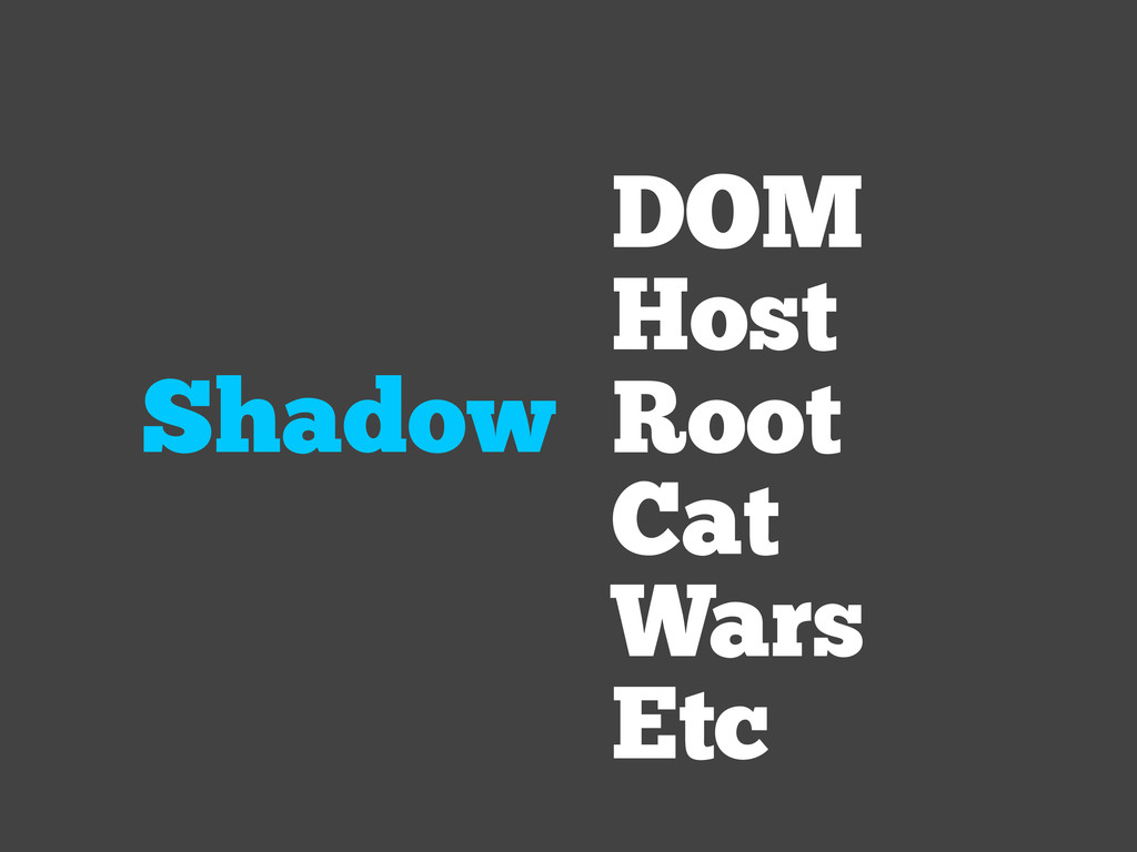Shadow Root DOM Host Cat Wars Etc