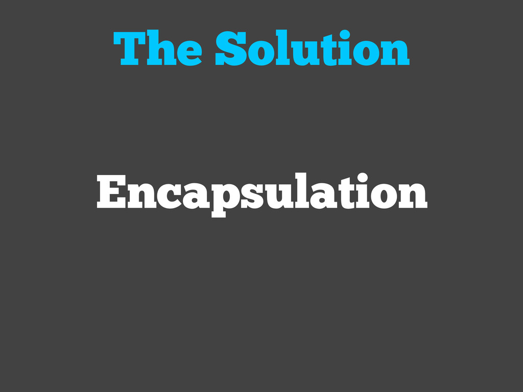 The Solution Encapsulation