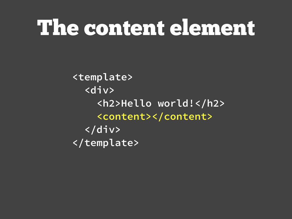 The content element <template> <div> <h2>Hello ...