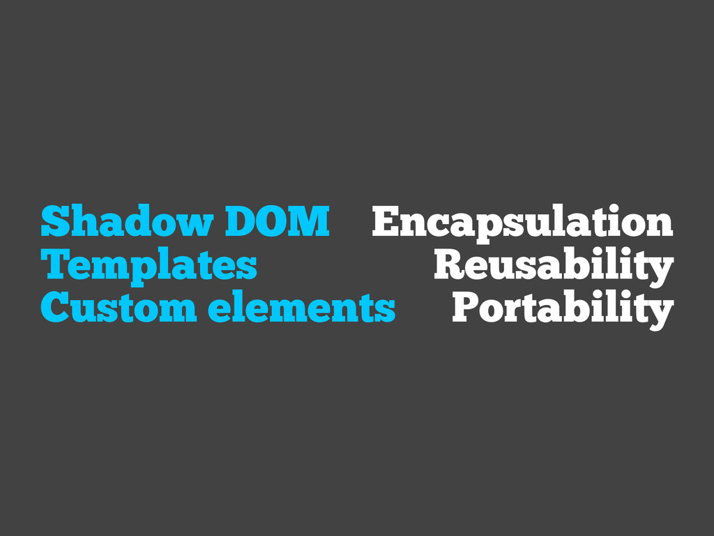 Encapsulation Reusability Portability Shadow DO...
