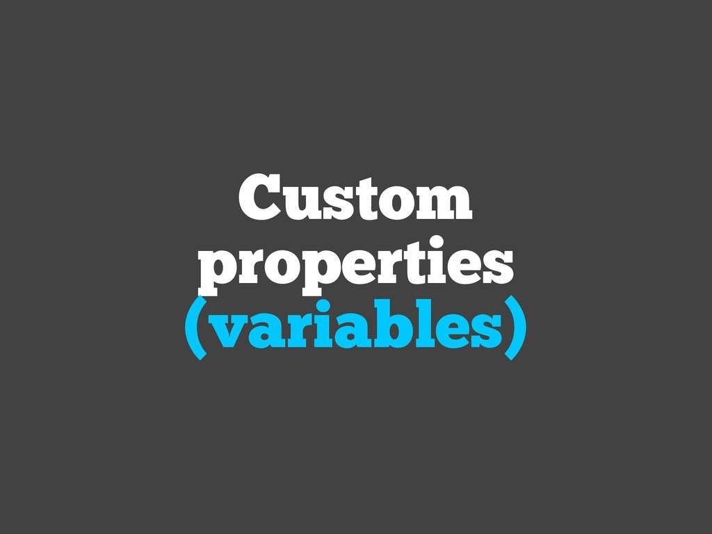 Custom properties (variables)
