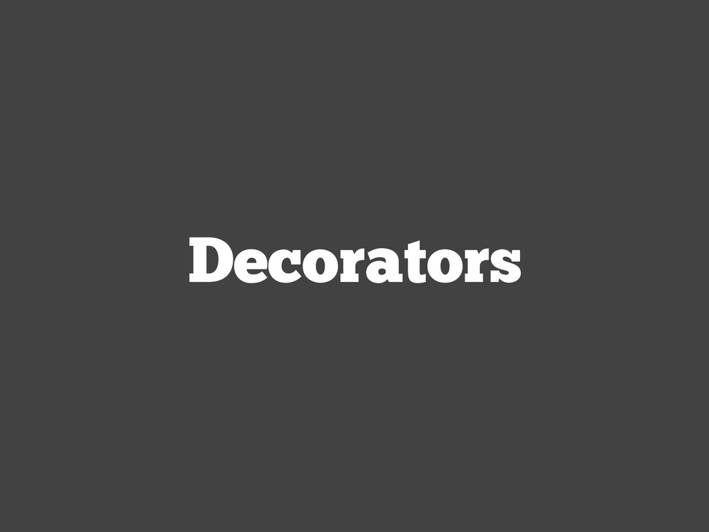 Decorators
