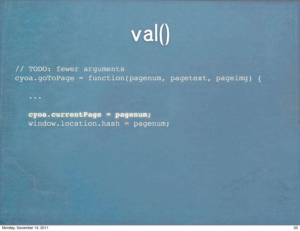 val() // TODO: fewer arguments cyoa.goToPage = ...