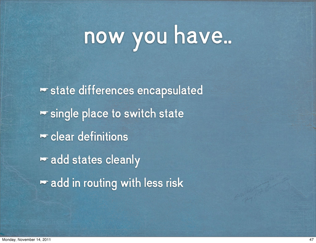 now you have.. ☛ state differences encapsulated...