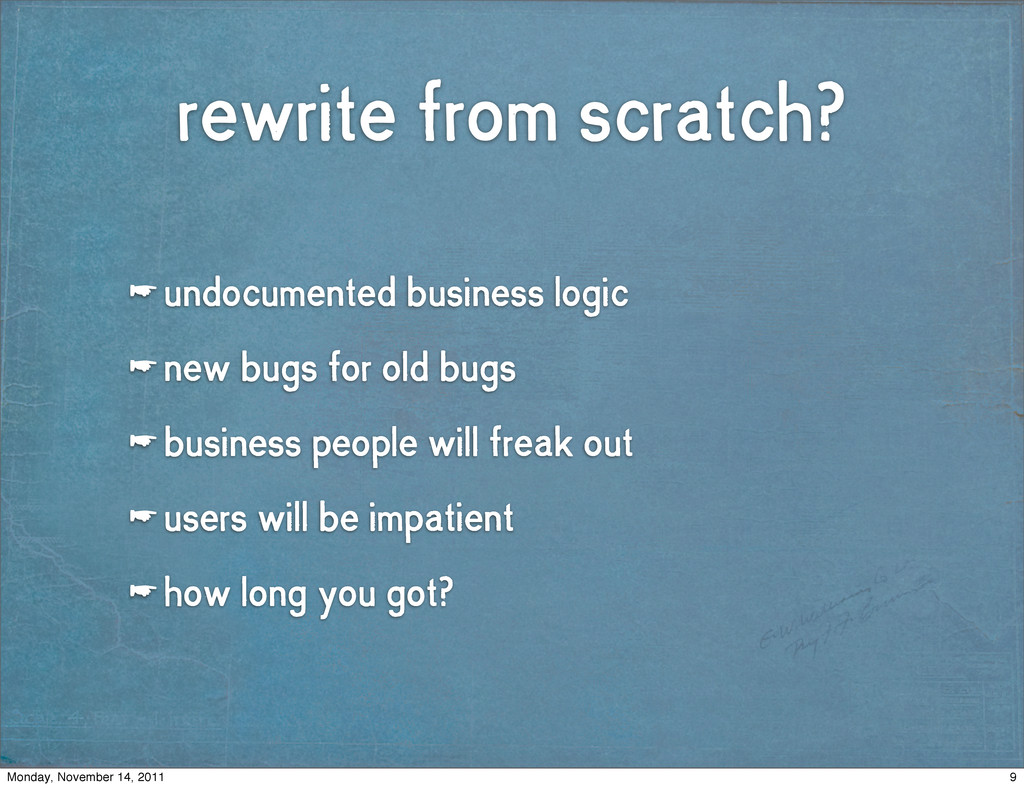 rewrite from scratch? ☛ undocumented business l...