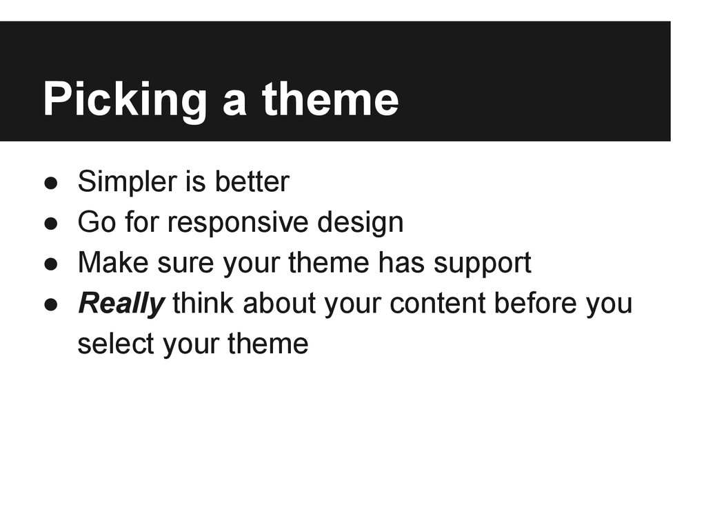 Picking a theme ● Simpler is better ● Go for re...