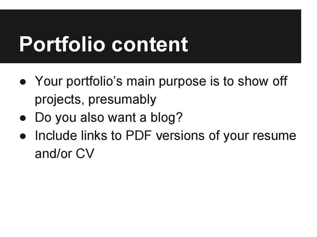 Portfolio content ● Your portfolio's main purpo...