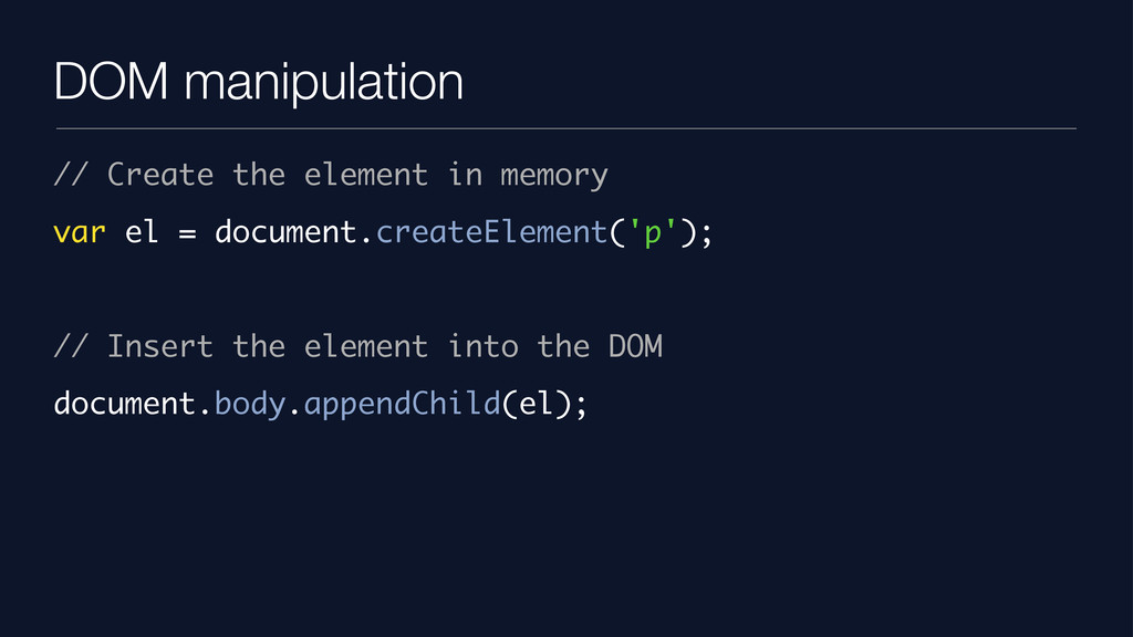 DOM manipulation // Create the element in memor...