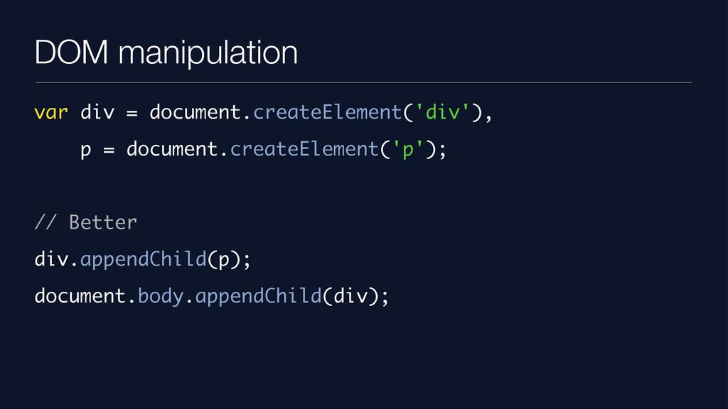 DOM manipulation var div = document.createEleme...