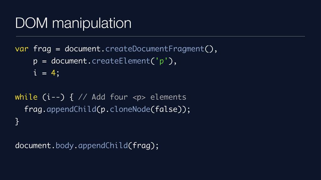 DOM manipulation var frag = document.createDocu...