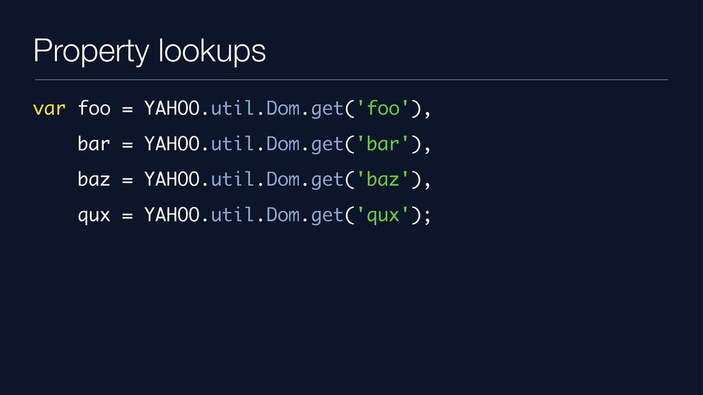 Property lookups var foo = YAHOO.util.Dom.get('...