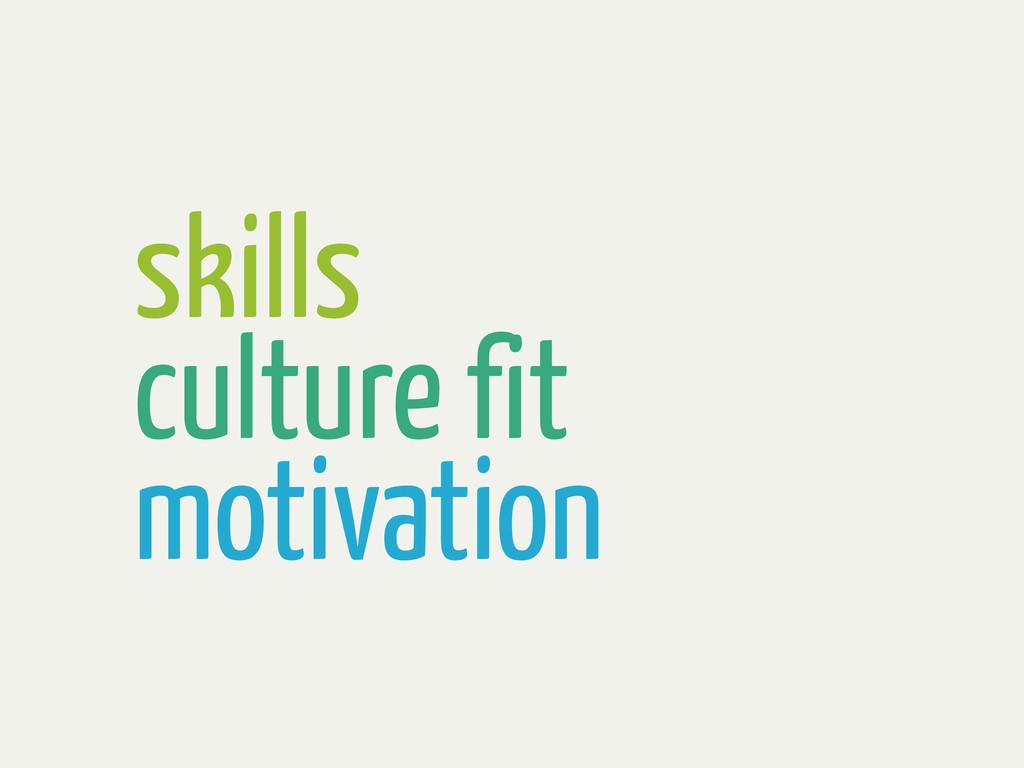 skills culture fit motivation