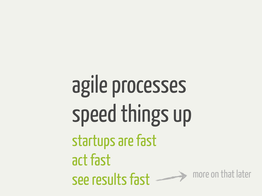 agile processes speed things up startups are fa...