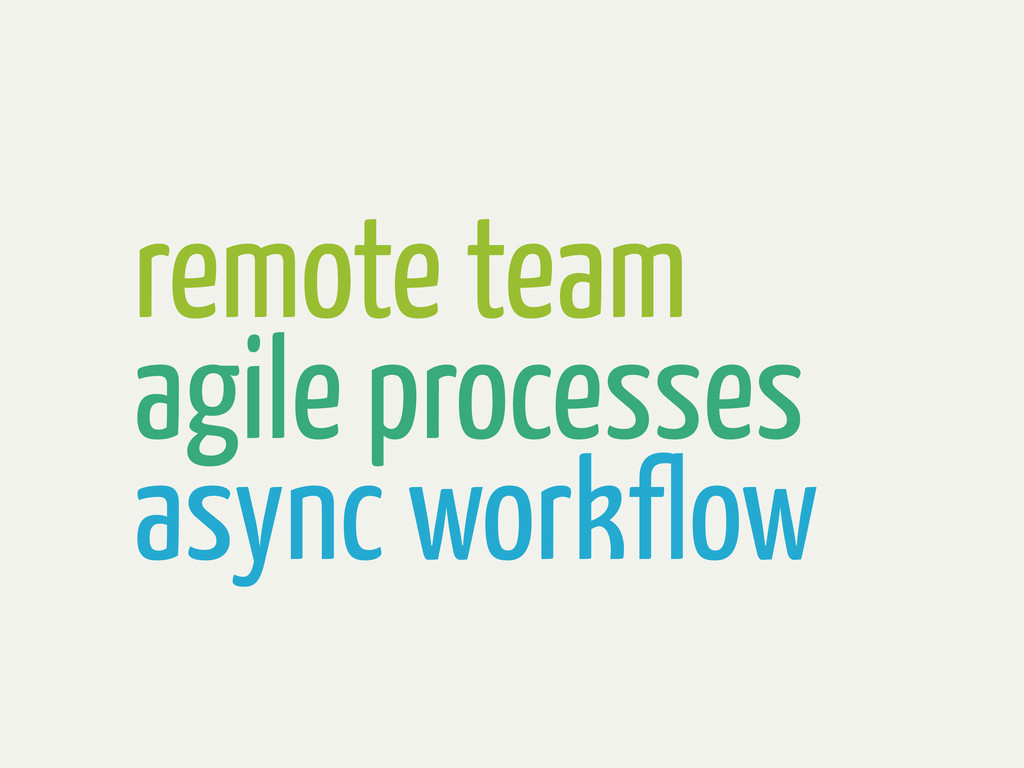remote team agile processes async workflow