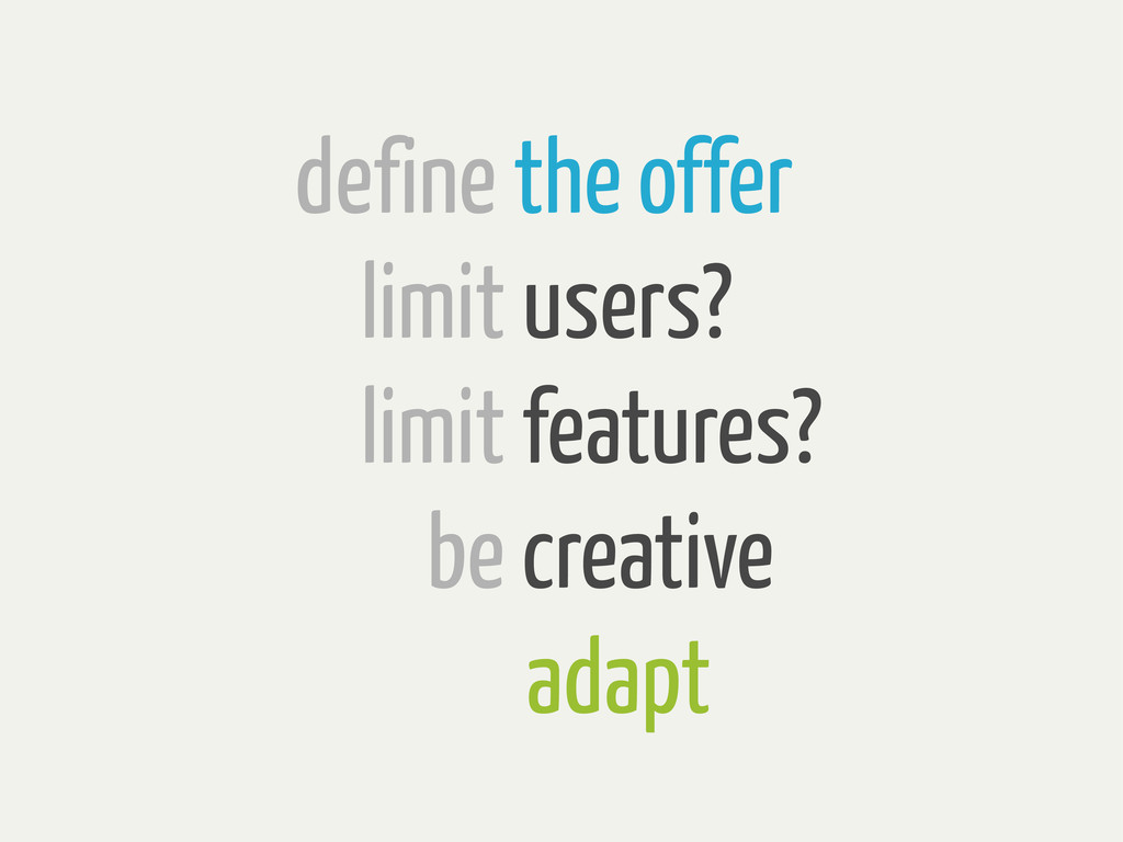 define the offer limit users? limit features? b...