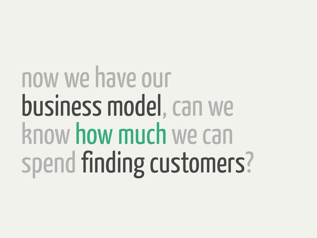now we have our business model, can we know how...