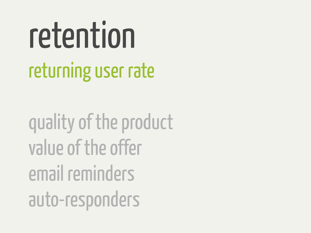 retention returning user rate quality of the pr...