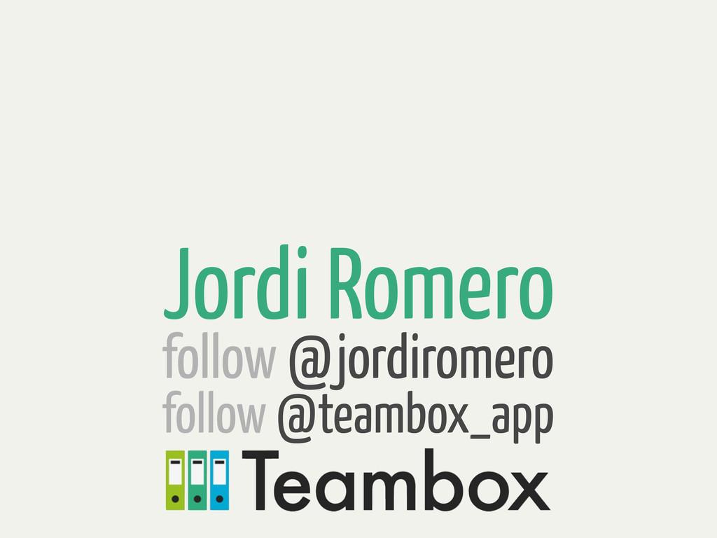 Jordi Romero follow @jordiromero follow @teambo...