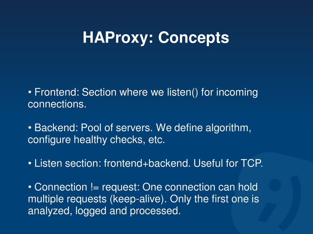 HAProxy: Concepts • Frontend: Section where we ...