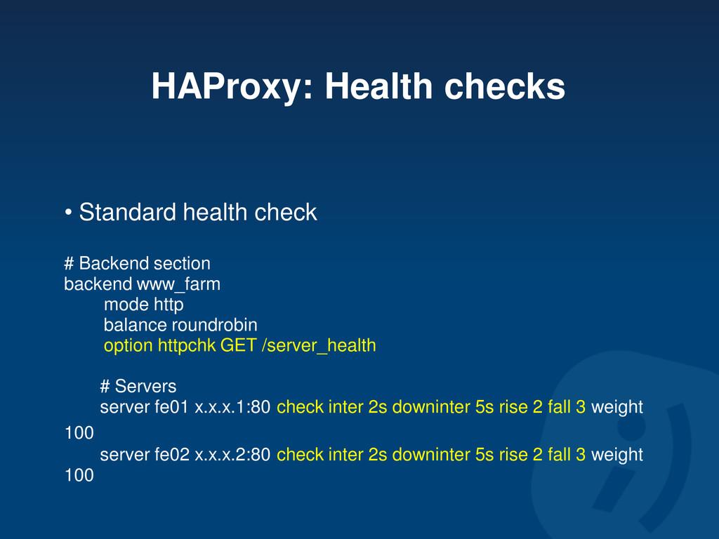 HAProxy: Health checks • Standard health check ...