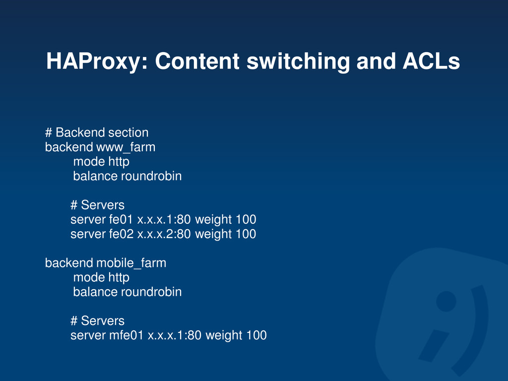 HAProxy: Content switching and ACLs # Backend s...