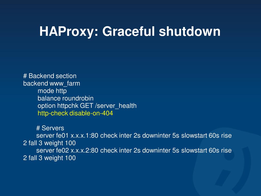 HAProxy: Graceful shutdown # Backend section ba...