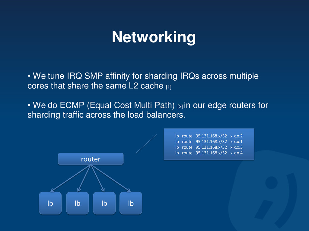 Networking • We tune IRQ SMP affinity for shard...