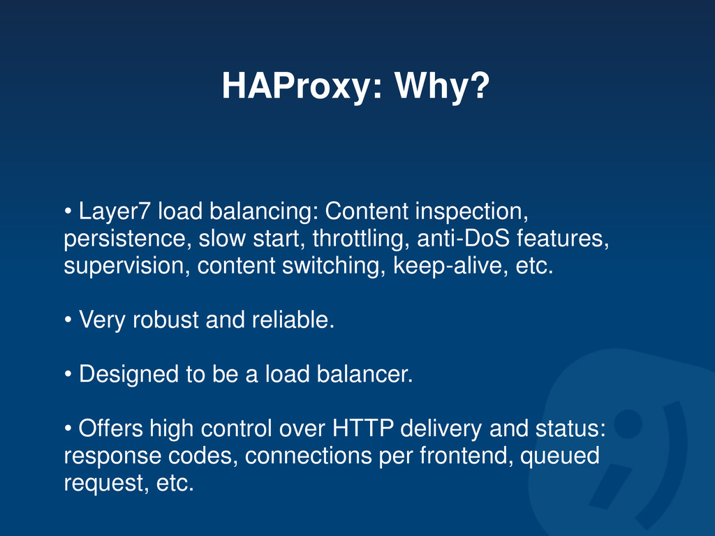 HAProxy: Why? • Layer7 load balancing: Content ...