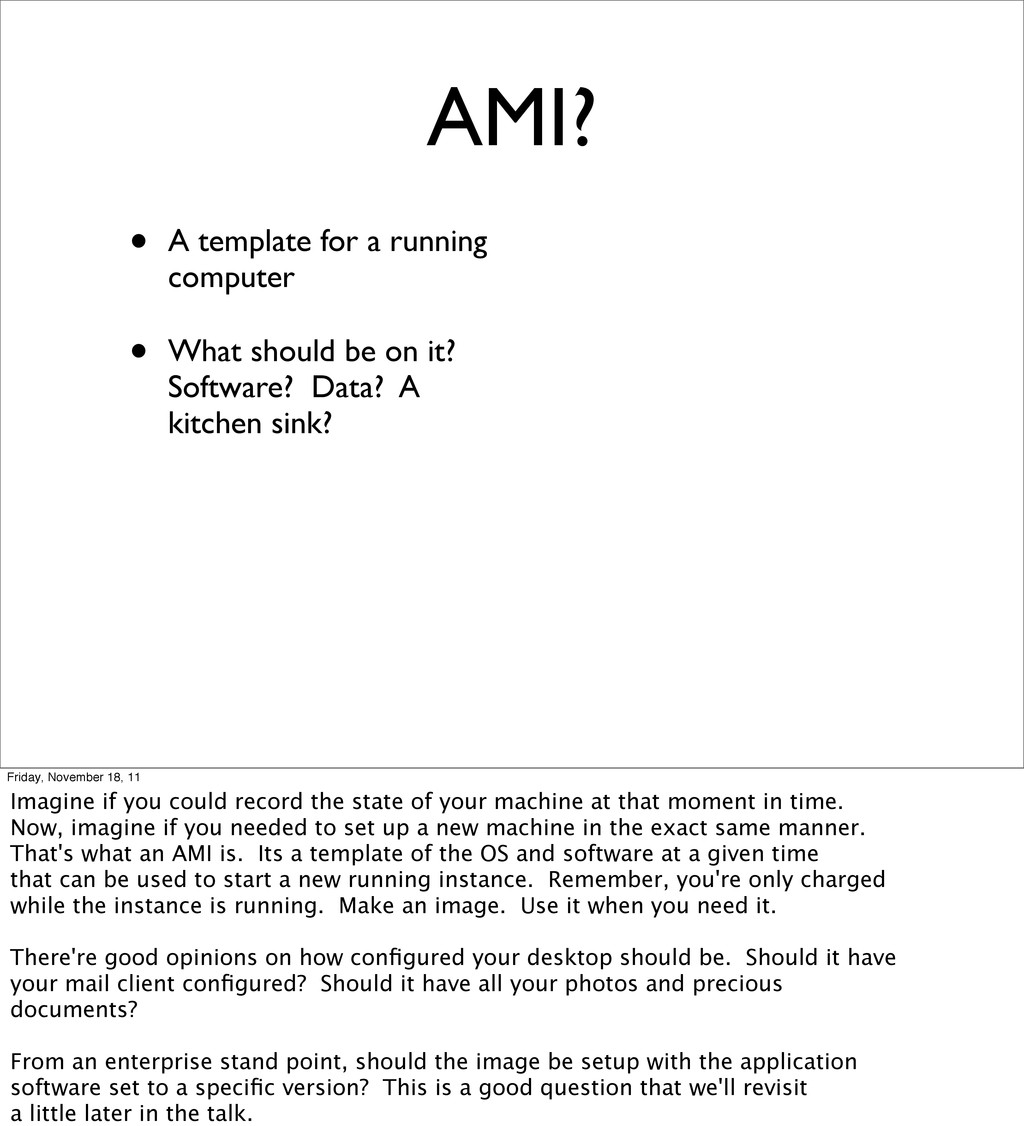 AMI? • A template for a running computer • What...