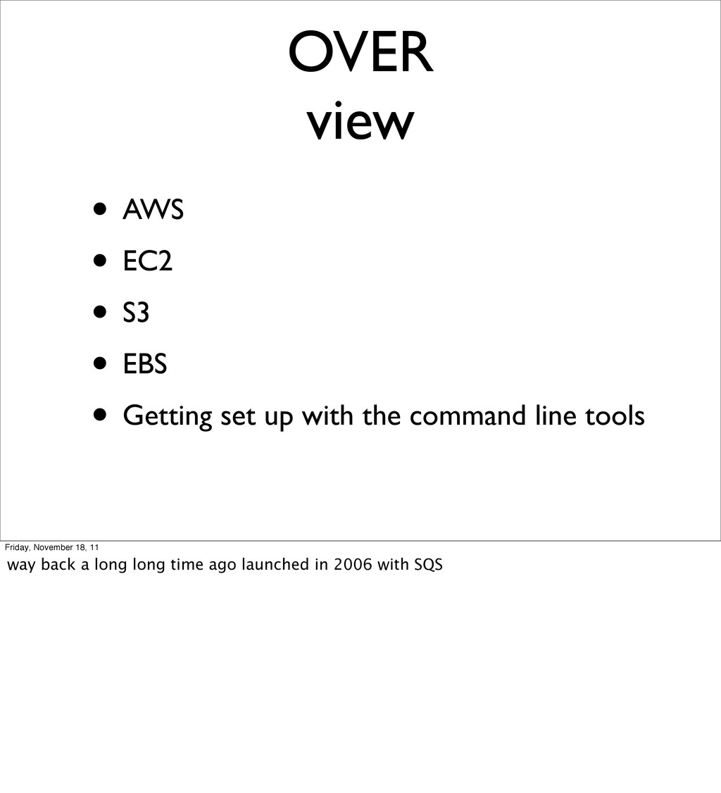 OVER view • AWS • EC2 • S3 • EBS • Getting set ...